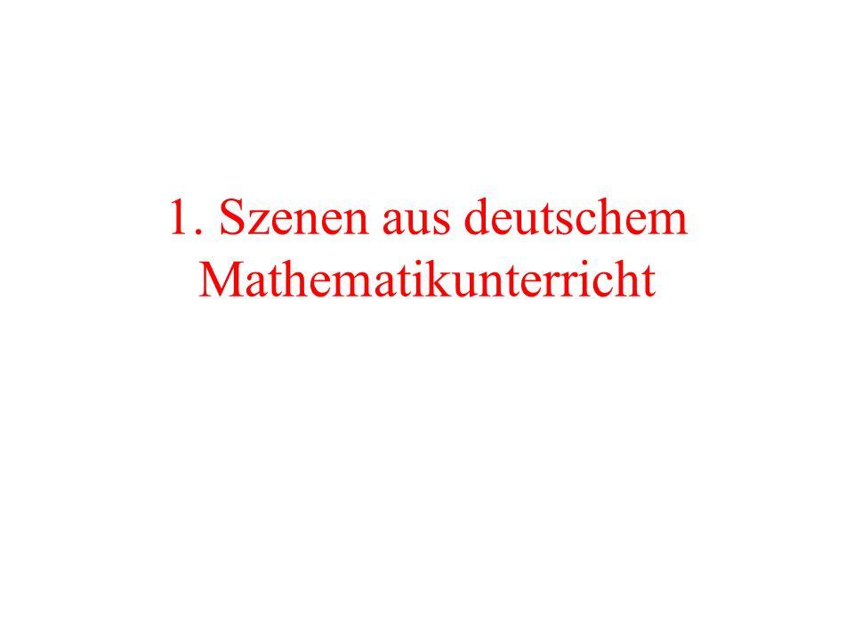 1. Szenen aus deutschem Mathematikunterricht