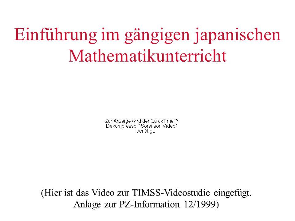 Einführung im gängigen japanischen Mathematikunterricht (Hier ist das Video zur TIMSS-Videostudie eingefügt. Anlage zur PZ-Information 12/1999)