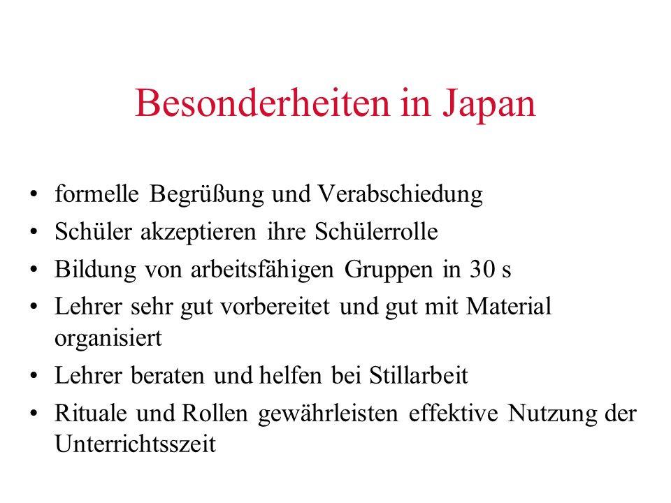 Besonderheiten in Japan formelle Begrüßung und Verabschiedung Schüler akzeptieren ihre Schülerrolle Bildung von arbeitsfähigen Gruppen in 30 s Lehrer