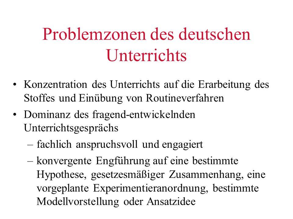 Problemzonen des deutschen Unterrichts Konzentration des Unterrichts auf die Erarbeitung des Stoffes und Einübung von Routineverfahren Dominanz des fr