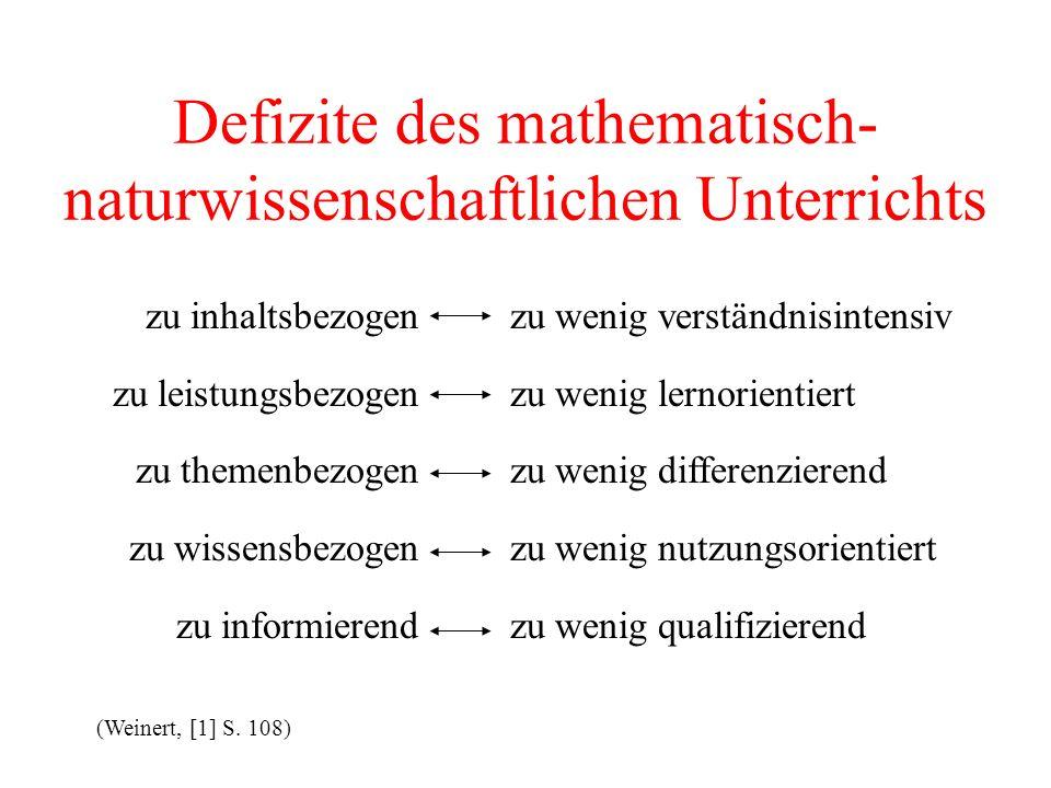 Defizite des mathematisch- naturwissenschaftlichen Unterrichts zu inhaltsbezogen zu leistungsbezogen zu themenbezogen zu wissensbezogen zu informieren