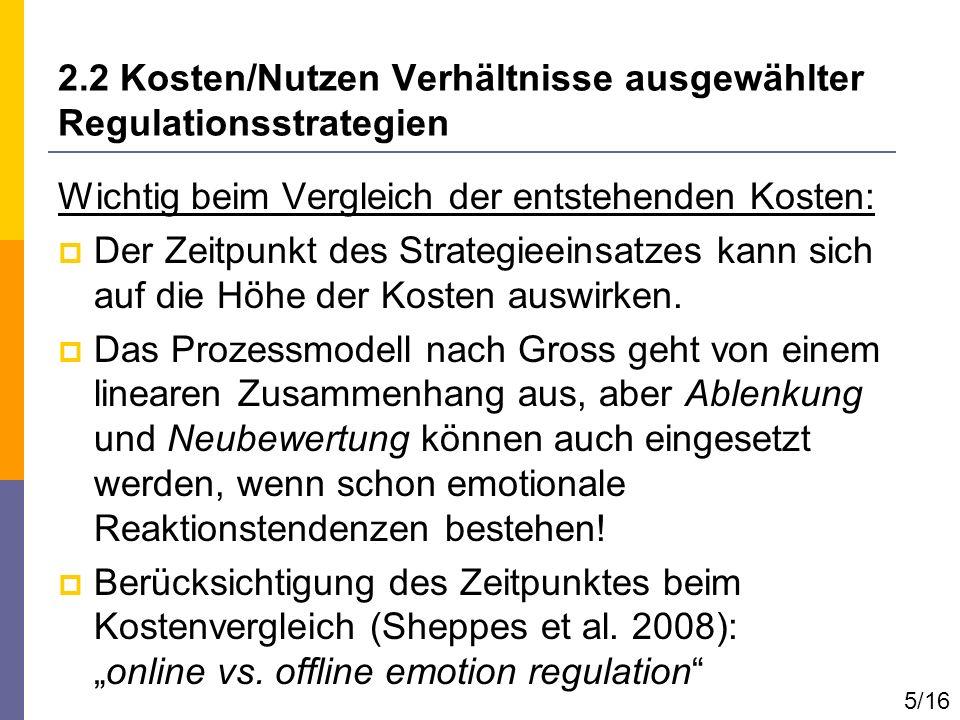 2.2 Kosten/Nutzen Verhältnisse ausgewählter Regulationsstrategien Wichtig beim Vergleich der entstehenden Kosten: Der Zeitpunkt des Strategieeinsatzes