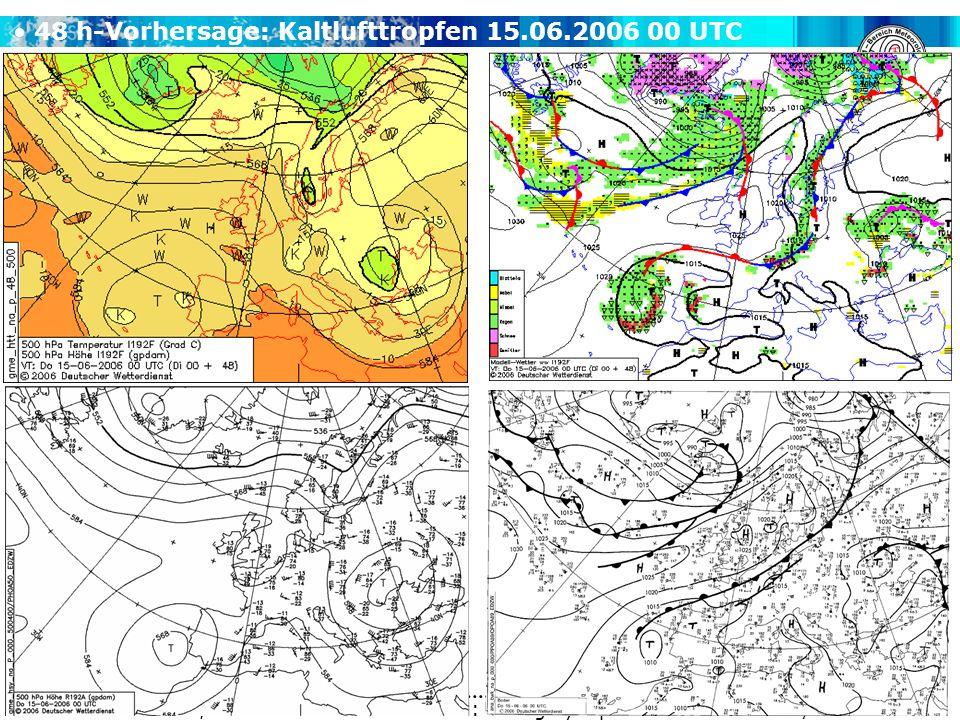 A. H. Fink, V. Ermert METSYN: Übung Synoptik WS 2011/2012 48 h-Vorhersage: Kaltlufttropfen 15.06.2006 00 UTC