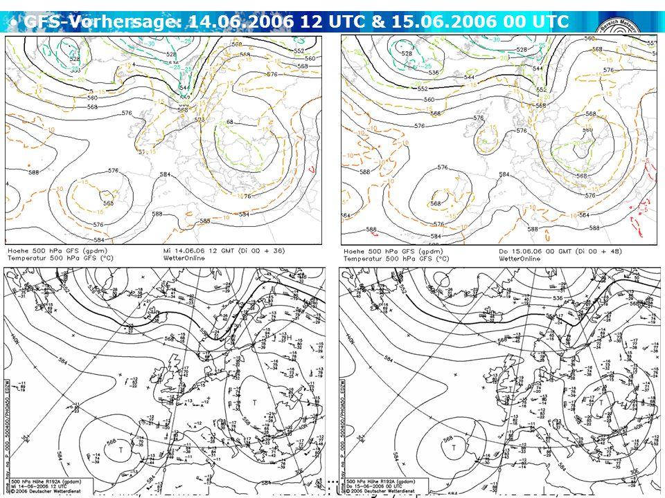 A. H. Fink, V. Ermert METSYN: Übung Synoptik WS 2011/2012 GFS-Vorhersage: 14.06.2006 12 UTC & 15.06.2006 00 UTC