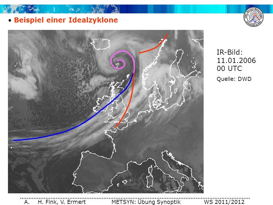 A. H. Fink, V. Ermert METSYN: Übung Synoptik WS 2011/2012 Beispiel einer Idealzyklone IR-Bild: 11.01.2006 00 UTC Quelle: DWD