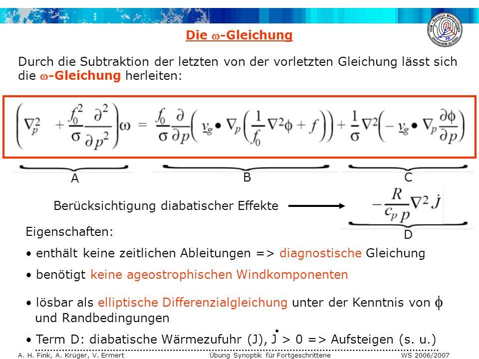 A. H. Fink, A. Krüger, V. Ermert Übung Synoptik für Fortgeschrittene WS 2006/2007 Die -Gleichung A BC Durch die Subtraktion der letzten von der vorlet