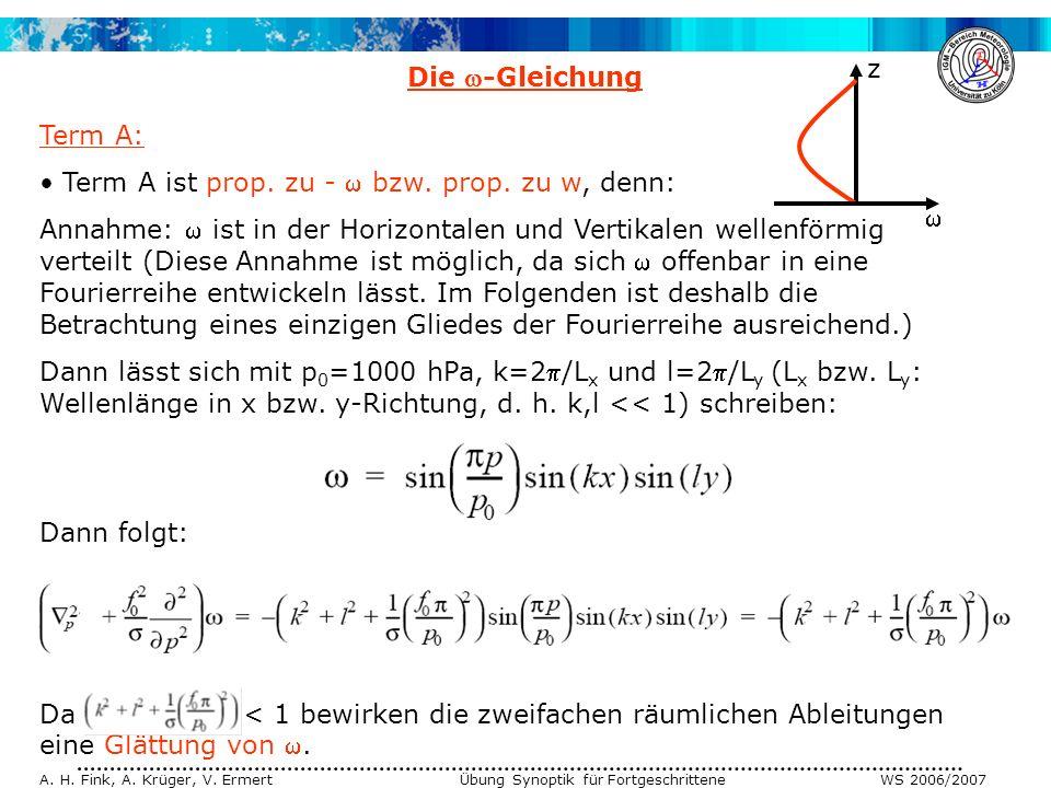 A. H. Fink, A. Krüger, V. Ermert Übung Synoptik für Fortgeschrittene WS 2006/2007 Da < 1 bewirken die zweifachen räumlichen Ableitungen eine Glättung