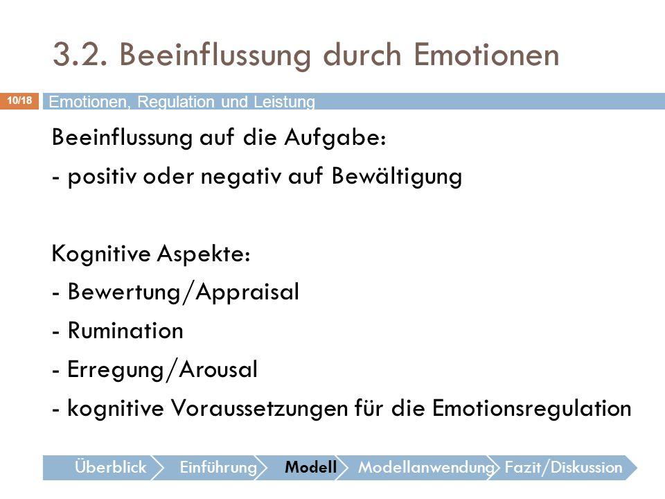 3.2. Beeinflussung durch Emotionen 10/18 Beeinflussung auf die Aufgabe: - positiv oder negativ auf Bewältigung Kognitive Aspekte: - Bewertung/Appraisa