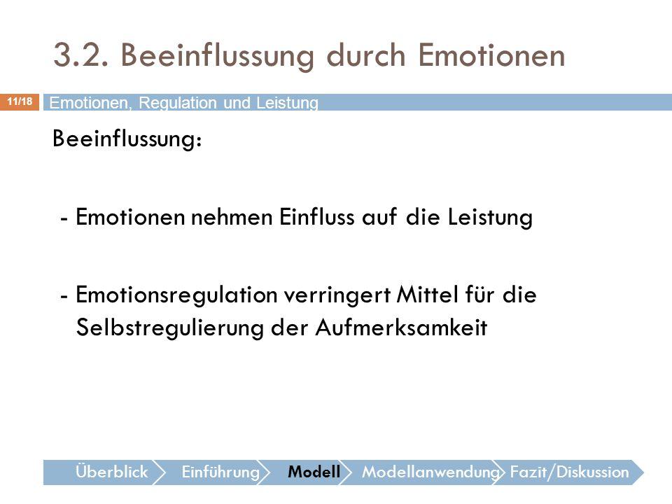 11/18 Beeinflussung: - Emotionen nehmen Einfluss auf die Leistung - Emotionsregulation verringert Mittel für die Selbstregulierung der Aufmerksamkeit