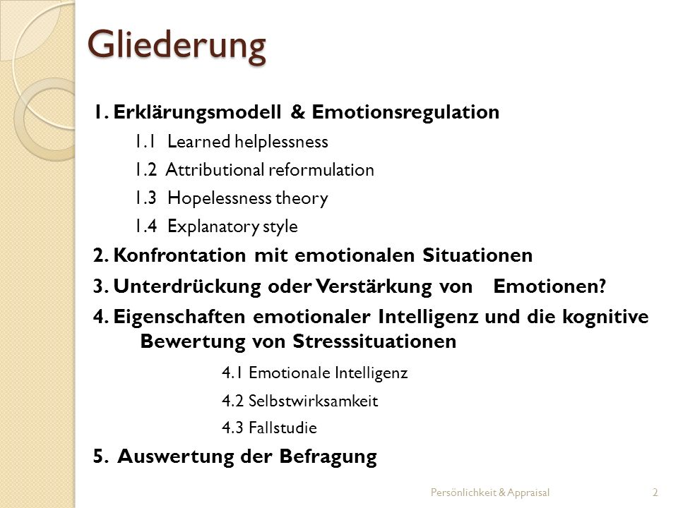 gegenwärtige Studie fokussiert die kognitive Bewertung von Stresssituationen changing the way we think in order to change the way we feel (Gross & Ochsner, 2004) Bewertung der Selbstwirksamkeit, sowie der Bedrohung bzw.