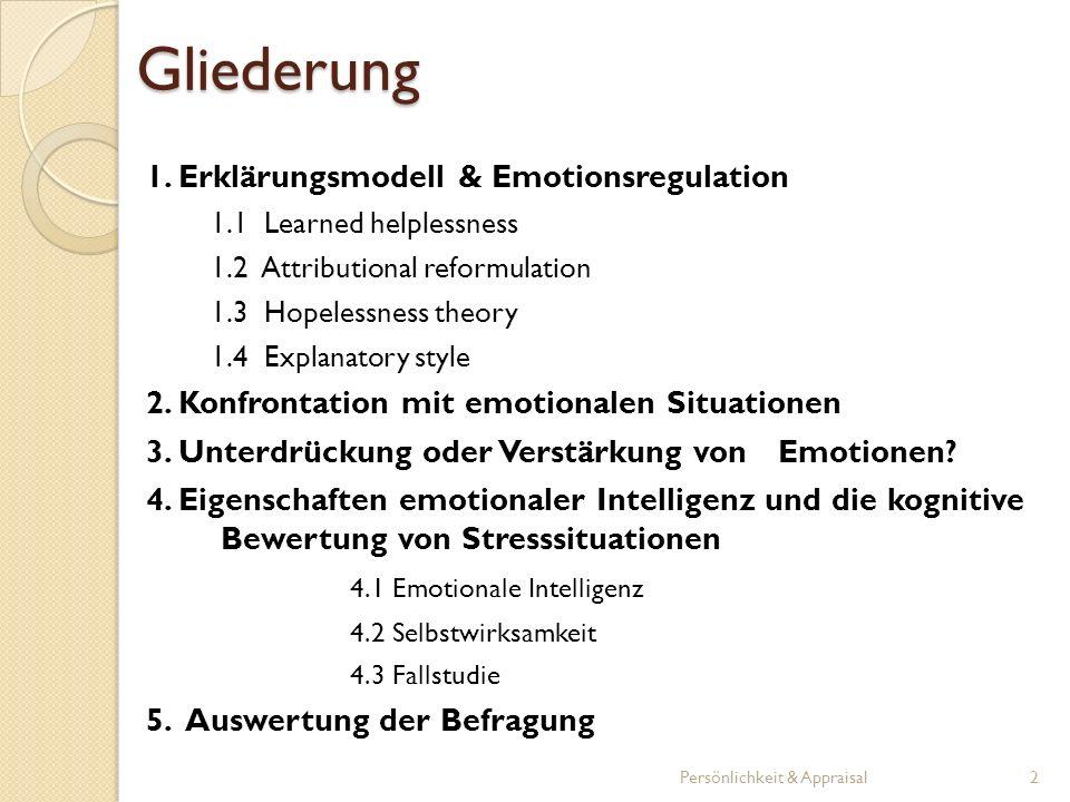 Gliederung 1. Erklärungsmodell & Emotionsregulation 1.1 Learned helplessness 1.2 Attributional reformulation 1.3 Hopelessness theory 1.4 Explanatory s
