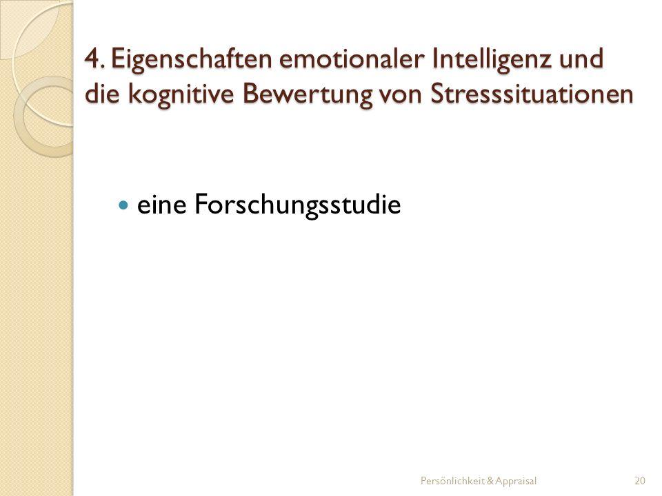 4. Eigenschaften emotionaler Intelligenz und die kognitive Bewertung von Stresssituationen eine Forschungsstudie Persönlichkeit & Appraisal20