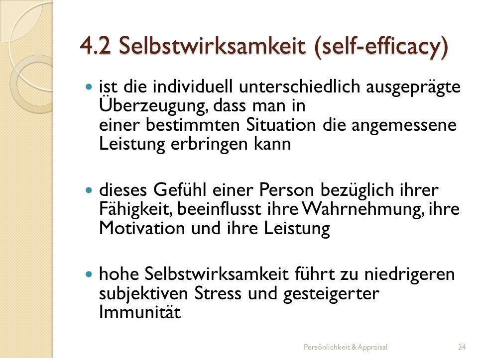 4.2 Selbstwirksamkeit (self-efficacy) ist die individuell unterschiedlich ausgeprägte Überzeugung, dass man in einer bestimmten Situation die angemess