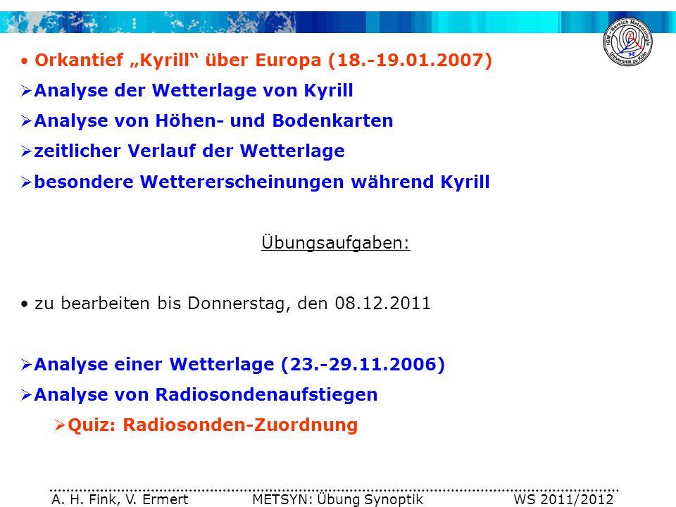 Orkantief Kyrill über Europa (18.-19.01.2007) Analyse der Wetterlage von Kyrill Analyse von Höhen- und Bodenkarten zeitlicher Verlauf der Wetterlage b
