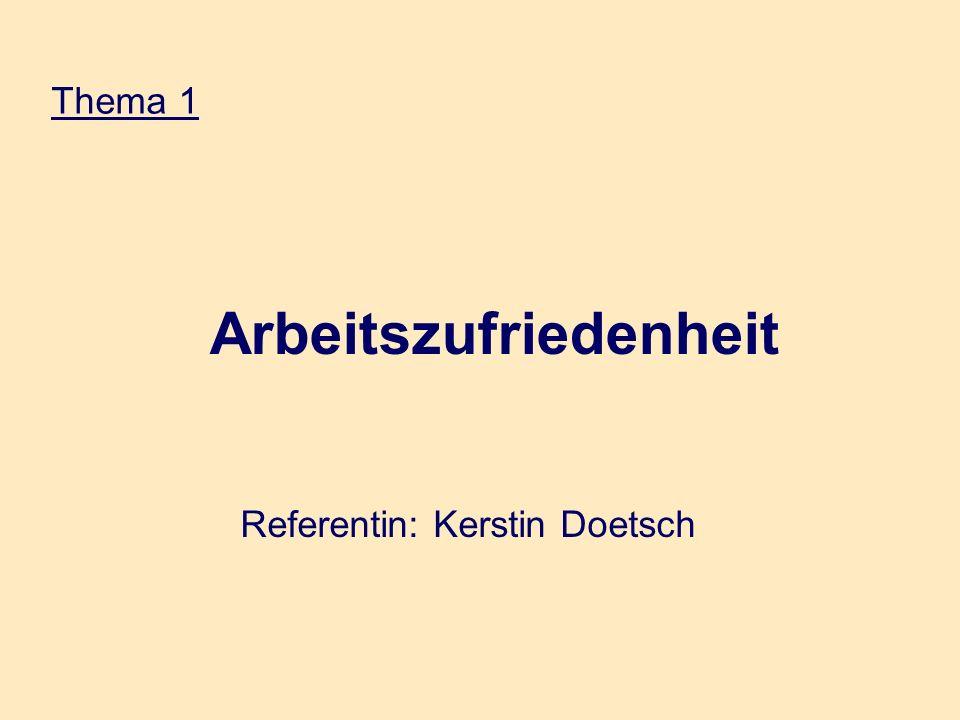 Arbeitszufriedenheit Referentin: Kerstin Doetsch Thema 1