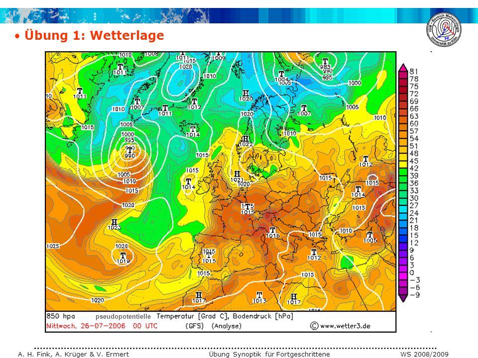 A. H. Fink, A. Krüger & V. Ermert Übung Synoptik für Fortgeschrittene WS 2008/2009 Übung 1: Wetterlage pseudopotentielle