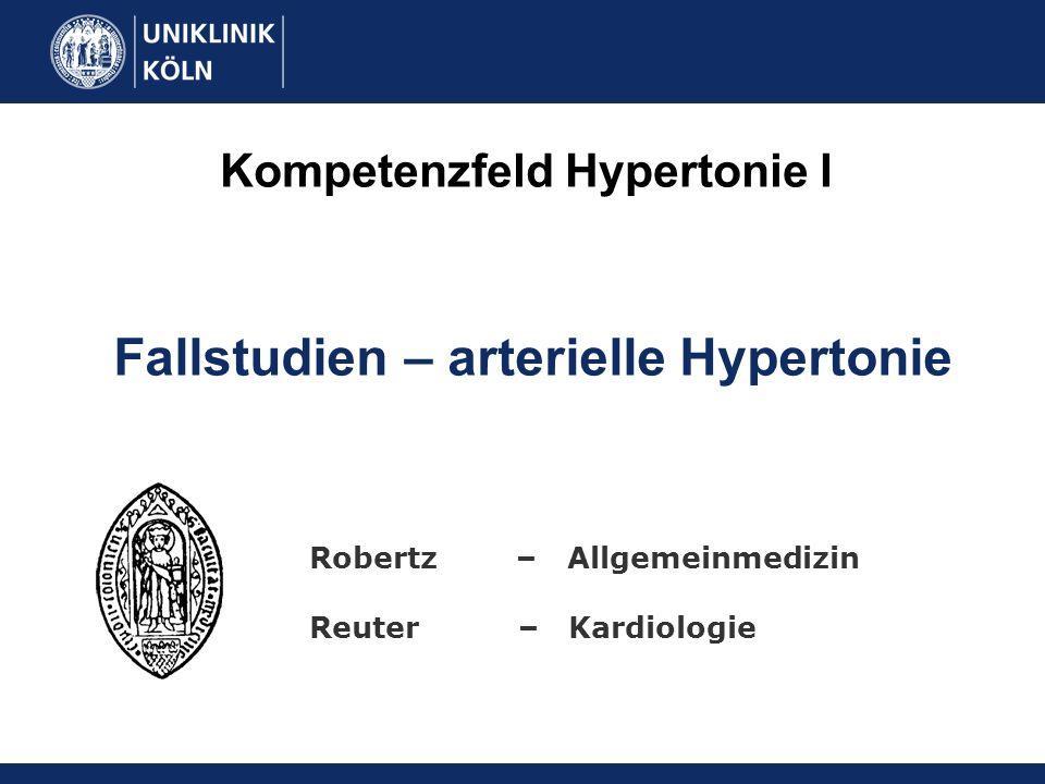 Kompetenzfeld Hypertonie I Robertz – Allgemeinmedizin Reuter– Kardiologie Fallstudien – arterielle Hypertonie