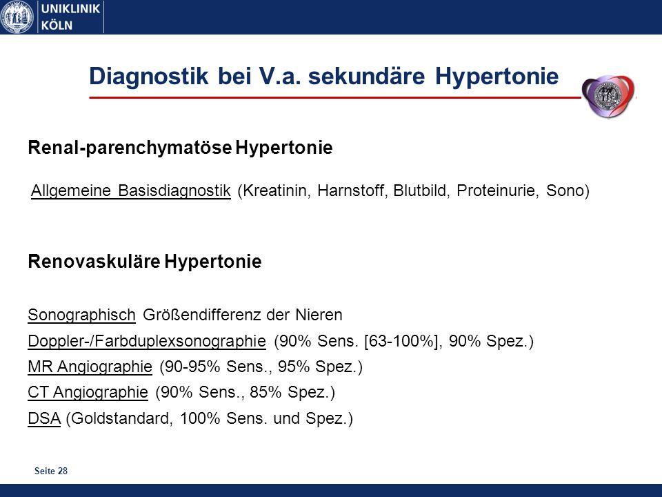 Seite 28 Renal-parenchymatöse Hypertonie Allgemeine Basisdiagnostik (Kreatinin, Harnstoff, Blutbild, Proteinurie, Sono) Renovaskuläre Hypertonie Sonog