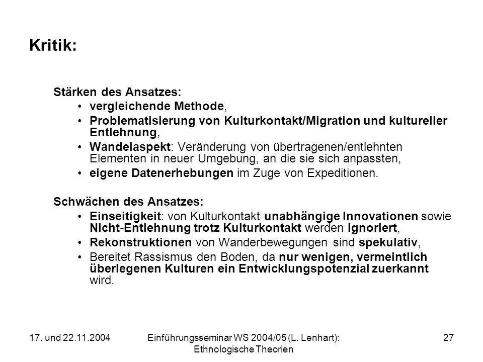 17. und 22.11.2004Einführungsseminar WS 2004/05 (L. Lenhart): Ethnologische Theorien 27 Kritik: Stärken des Ansatzes: vergleichende Methode, Problemat