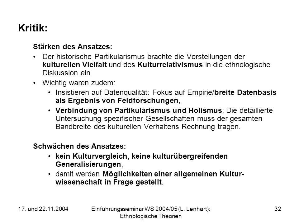 17. und 22.11.2004Einführungsseminar WS 2004/05 (L. Lenhart): Ethnologische Theorien 32 Kritik: Stärken des Ansatzes: Der historische Partikularismus