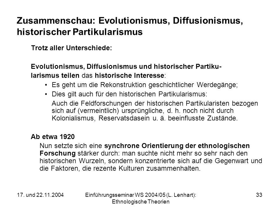 17. und 22.11.2004Einführungsseminar WS 2004/05 (L. Lenhart): Ethnologische Theorien 33 Zusammenschau: Evolutionismus, Diffusionismus, historischer Pa
