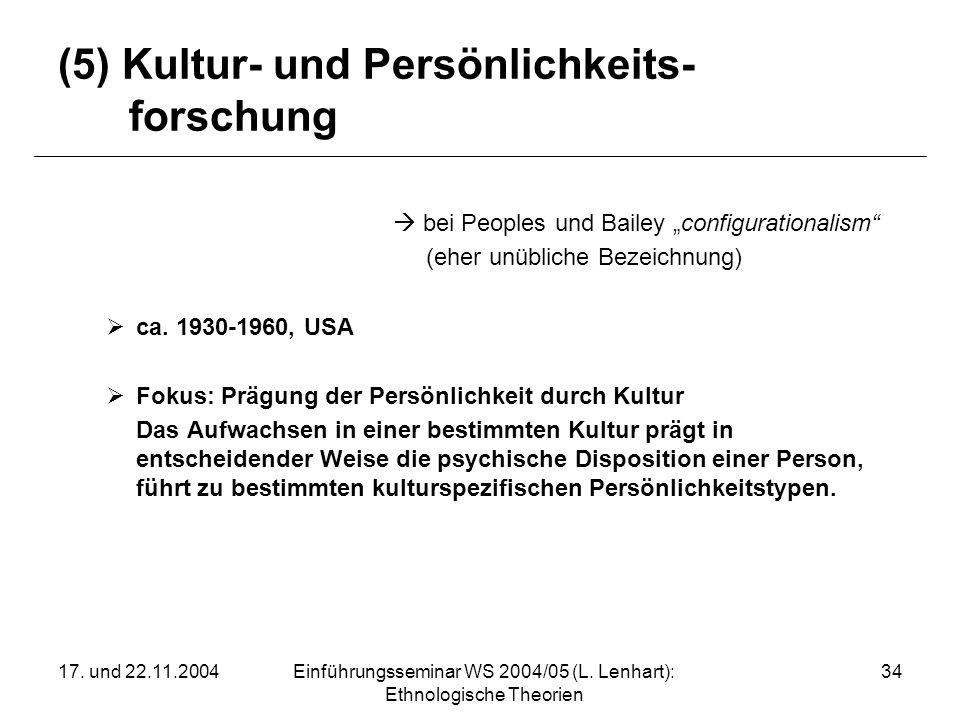17. und 22.11.2004Einführungsseminar WS 2004/05 (L. Lenhart): Ethnologische Theorien 34 (5) Kultur- und Persönlichkeits- forschung bei Peoples und Bai