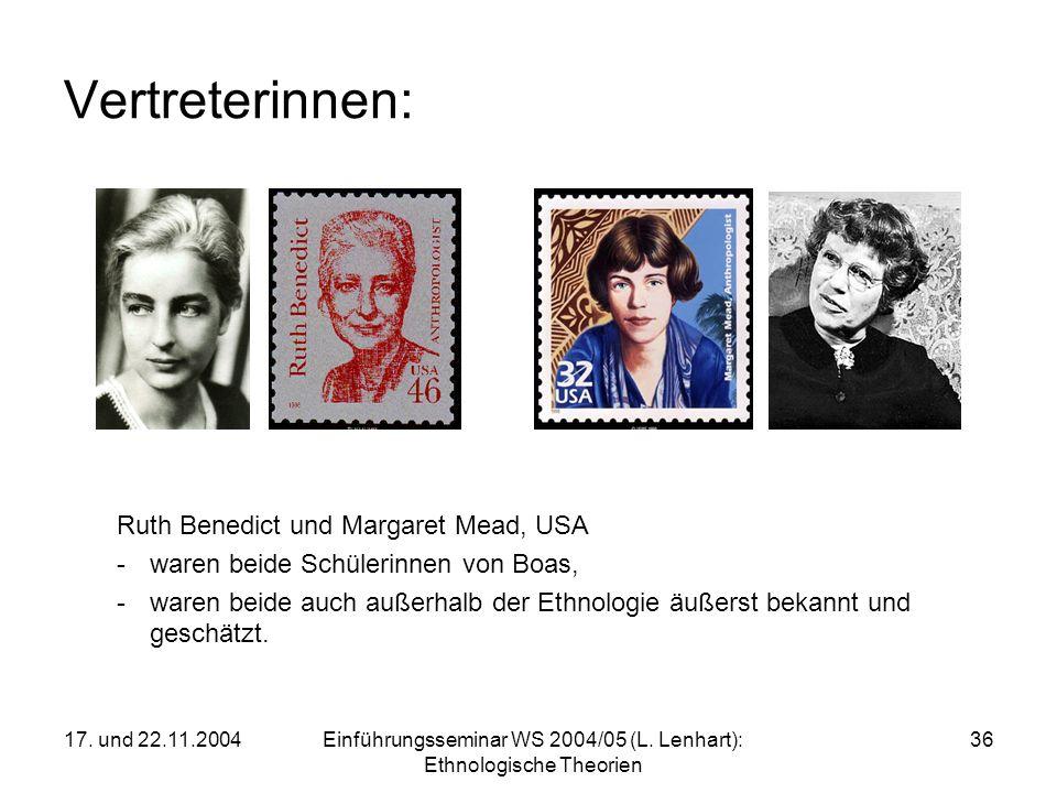 17. und 22.11.2004Einführungsseminar WS 2004/05 (L. Lenhart): Ethnologische Theorien 36 Vertreterinnen: Ruth Benedict und Margaret Mead, USA - waren b