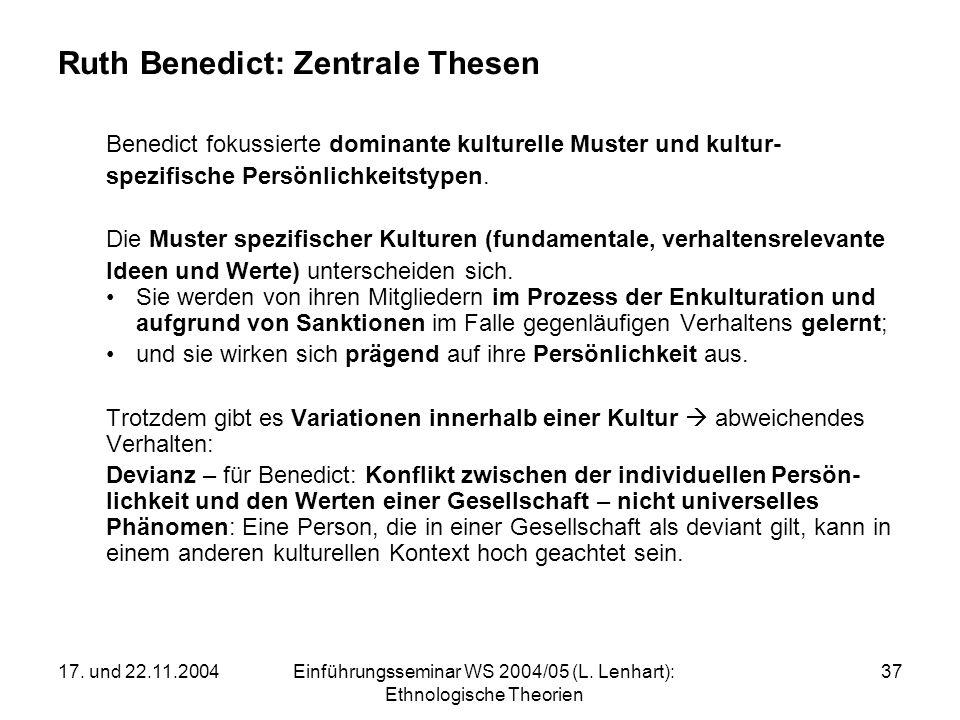 17. und 22.11.2004Einführungsseminar WS 2004/05 (L. Lenhart): Ethnologische Theorien 37 Ruth Benedict: Zentrale Thesen Benedict fokussierte dominante