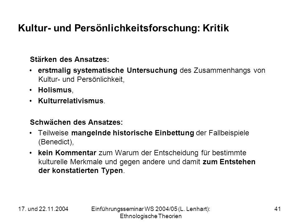 17. und 22.11.2004Einführungsseminar WS 2004/05 (L. Lenhart): Ethnologische Theorien 41 Kultur- und Persönlichkeitsforschung: Kritik Stärken des Ansat