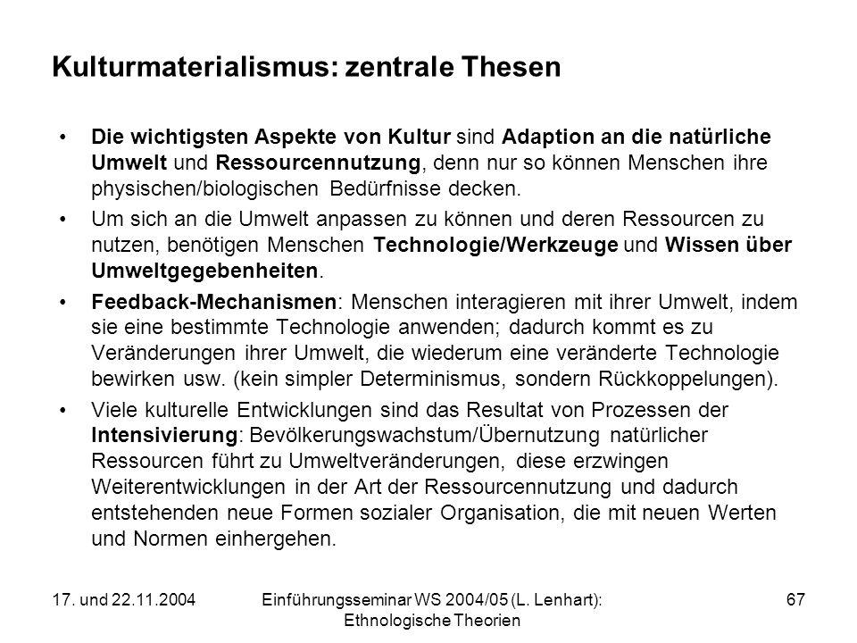 17. und 22.11.2004Einführungsseminar WS 2004/05 (L. Lenhart): Ethnologische Theorien 67 Kulturmaterialismus: zentrale Thesen Die wichtigsten Aspekte v