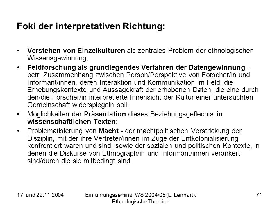 17. und 22.11.2004Einführungsseminar WS 2004/05 (L. Lenhart): Ethnologische Theorien 71 Foki der interpretativen Richtung: Verstehen von Einzelkulture