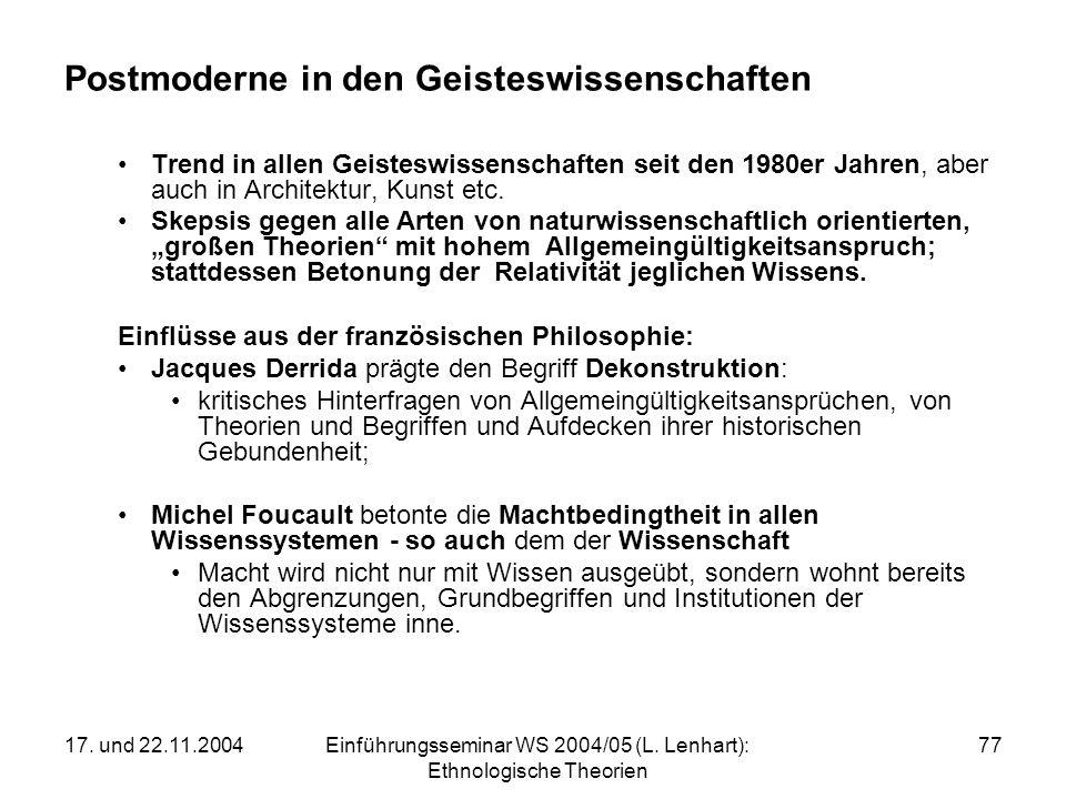 17. und 22.11.2004Einführungsseminar WS 2004/05 (L. Lenhart): Ethnologische Theorien 77 Postmoderne in den Geisteswissenschaften Trend in allen Geiste