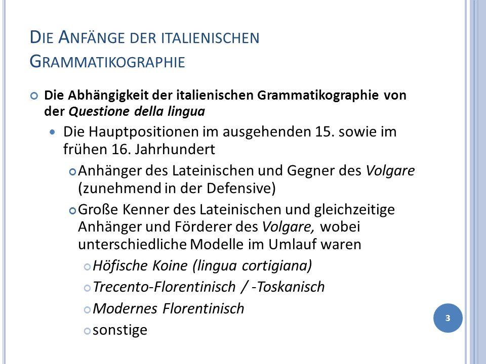 G IAMBULLARI, D E LA LINGUA CHE SI PARLA E SCRIVE IN F IRENZE Die Tempora / Modi und ihre terminologische Beschreibung Innovative und traditionelle Terminologie, z.B.