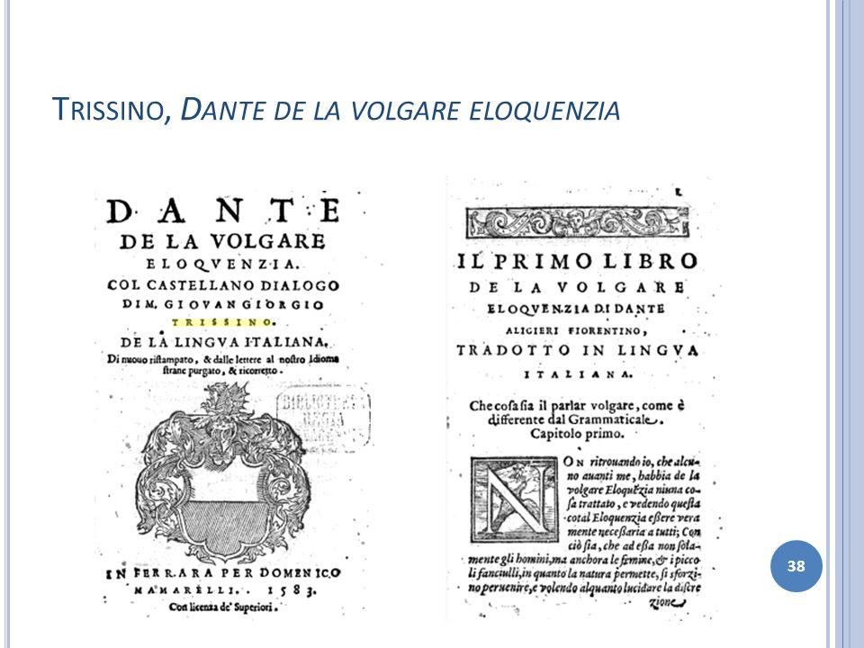 T RISSINO, D ANTE DE LA VOLGARE ELOQUENZIA 38