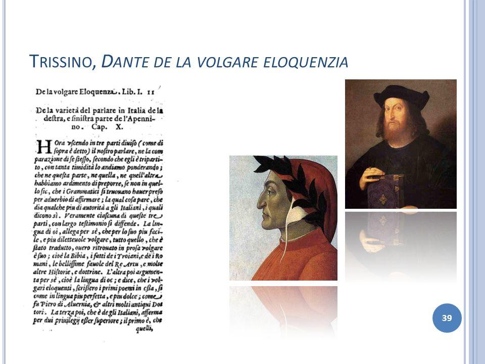 T RISSINO, D ANTE DE LA VOLGARE ELOQUENZIA 39