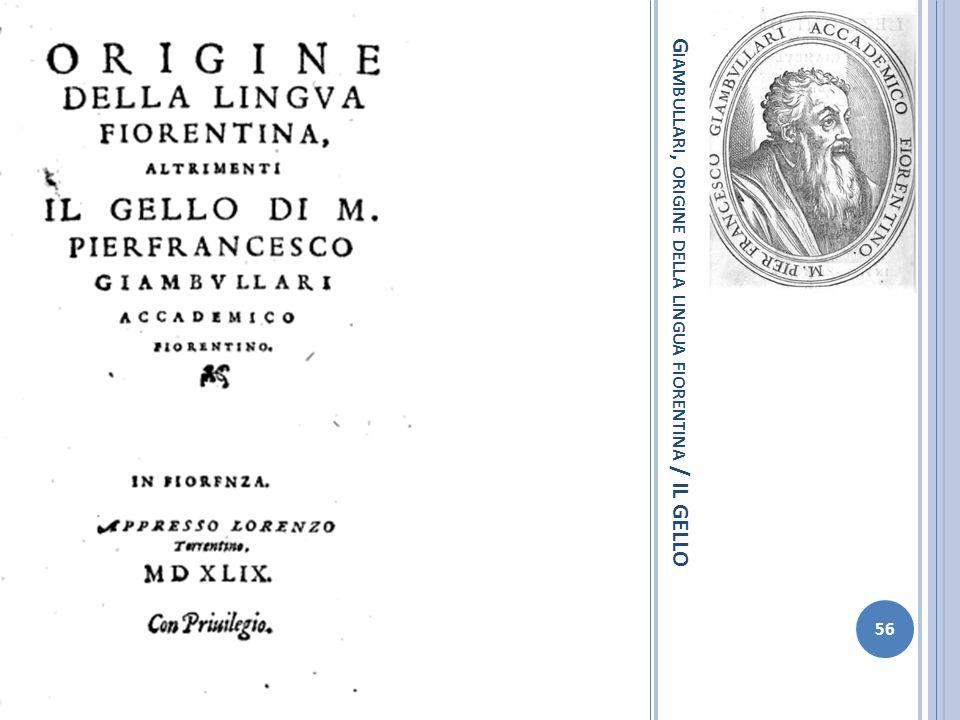 G IAMBULLARI, ORIGINE DELLA LINGUA FIORENTINA / IL GELLO 56