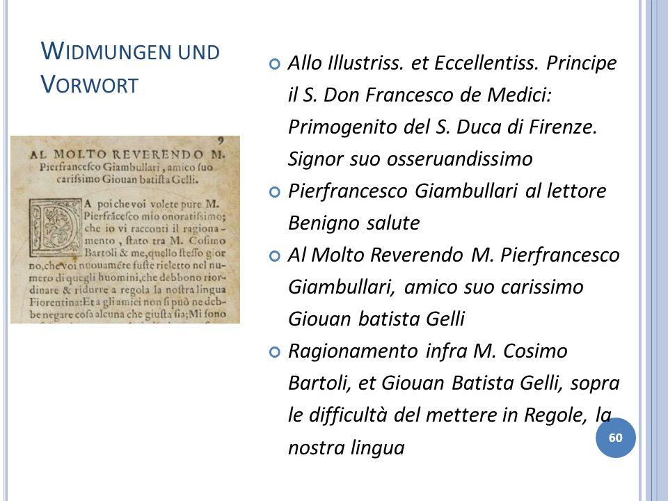 W IDMUNGEN UND V ORWORT 60 Allo Illustriss. et Eccellentiss. Principe il S. Don Francesco de Medici: Primogenito del S. Duca di Firenze. Signor suo os