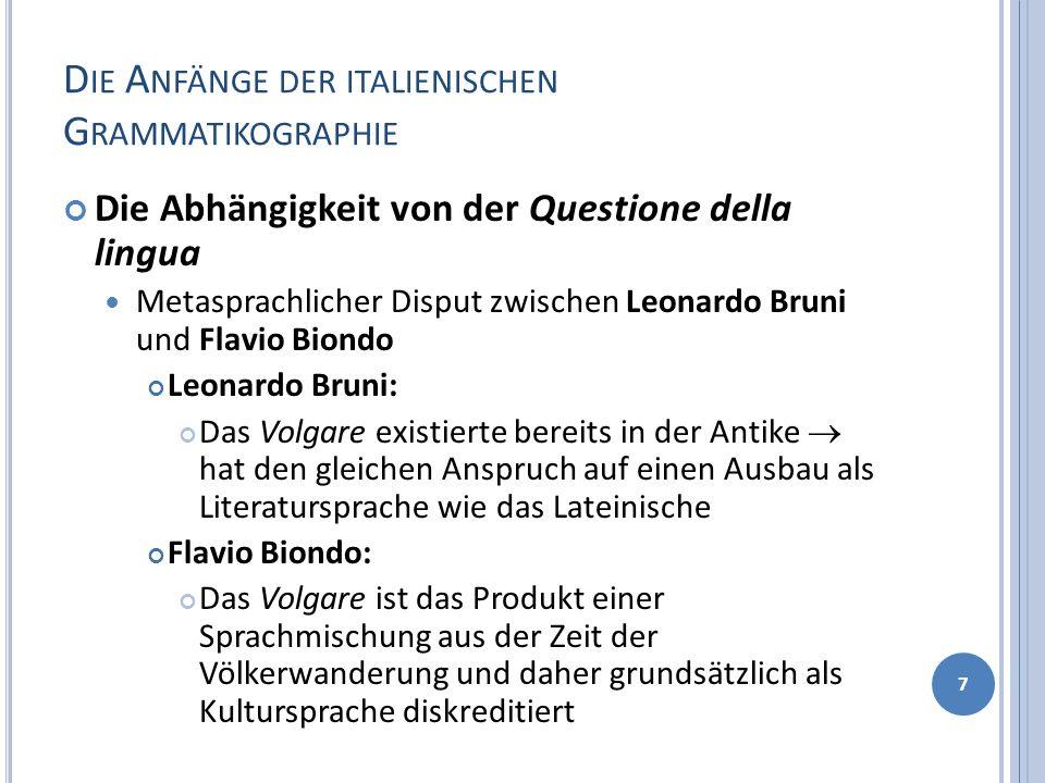 B EMBO, P ROSE DELLA VOLGAR LINGUA (1525) Die Prose haben die Questione della lingua über das gesamte 16.