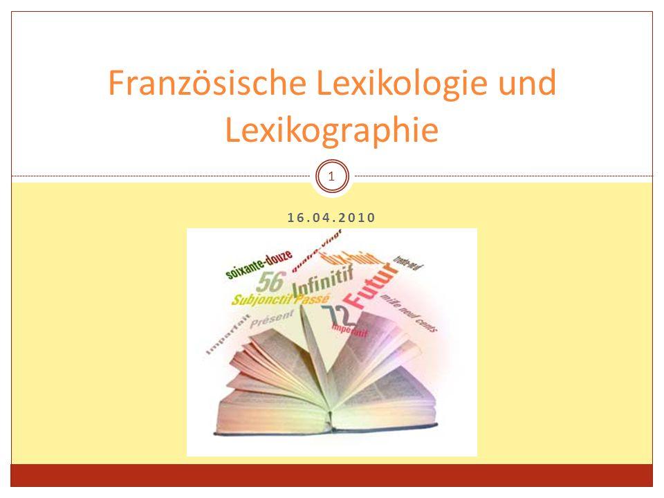 16.04.2010 Französische Lexikologie und Lexikographie 1