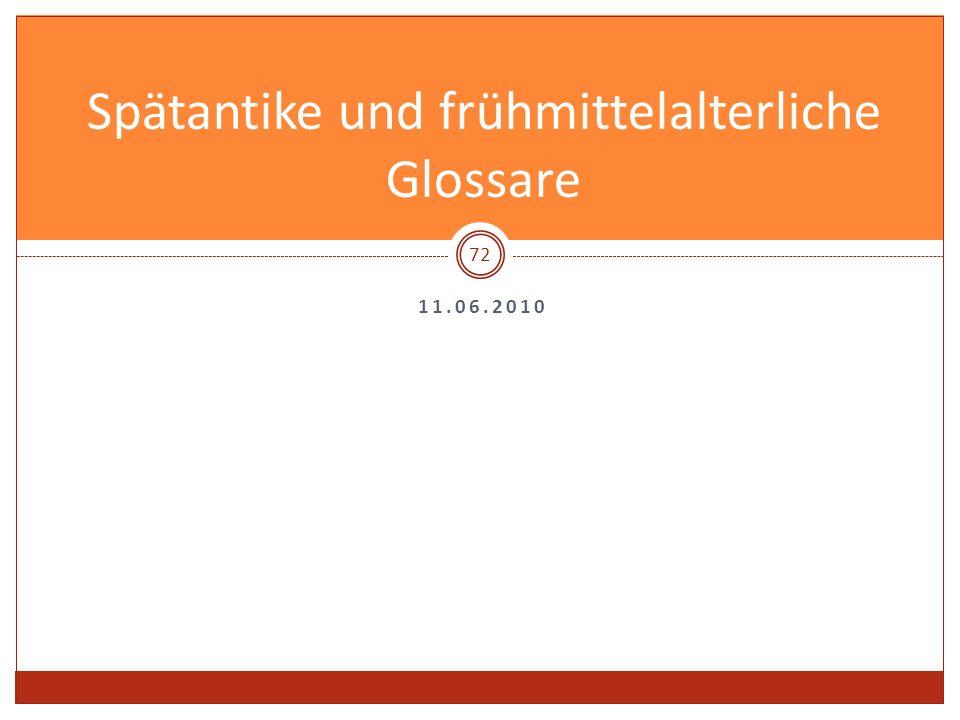 Spätantike und frühmittelalterliche Glossare 11.06.2010 72
