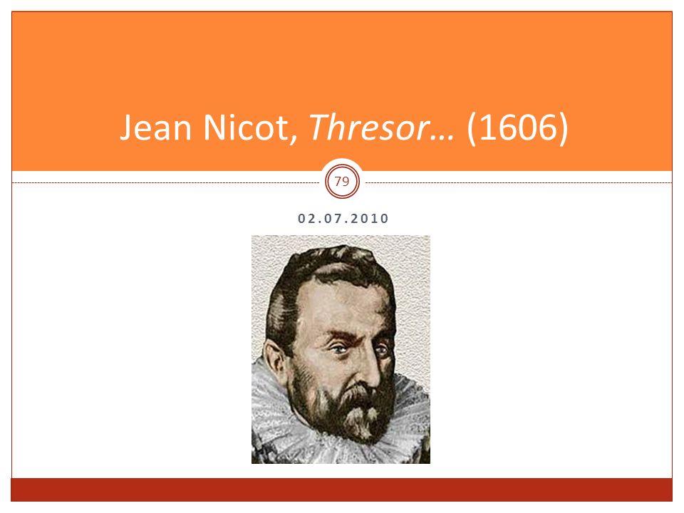 02.07.2010 Jean Nicot, Thresor… (1606) 79