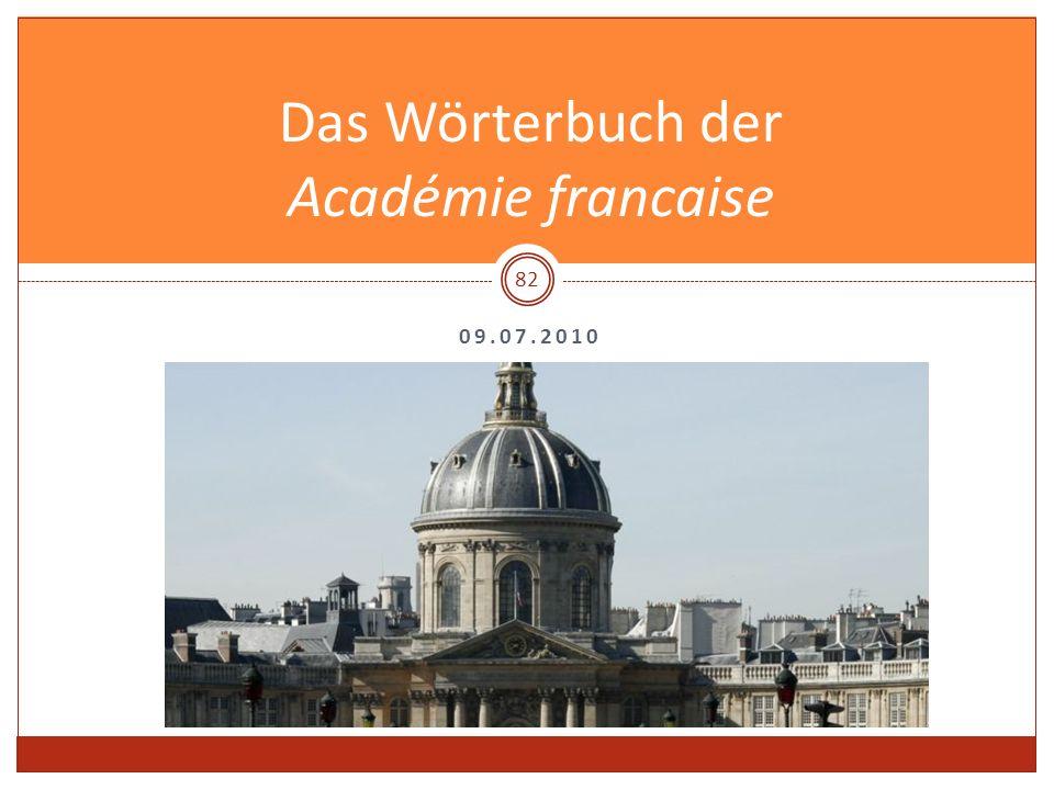 Das Wörterbuch der Académie francaise 09.07.2010 82