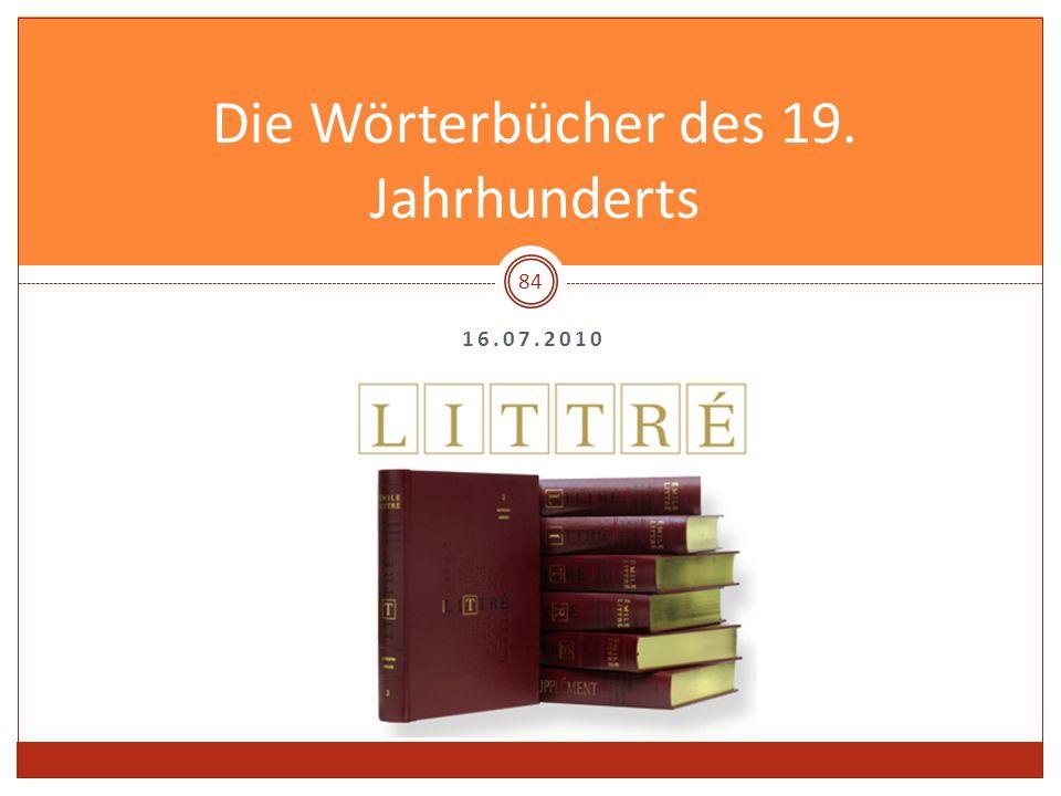 16.07.2010 Die Wörterbücher des 19. Jahrhunderts 84