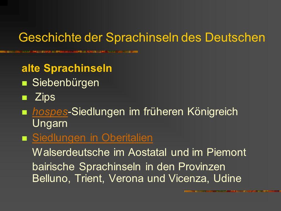 Geschichte der Sprachinseln des Deutschen alte Sprachinseln Siebenbürgen Zips hospes-Siedlungen im früheren Königreich Ungarn hospes Siedlungen in Obe