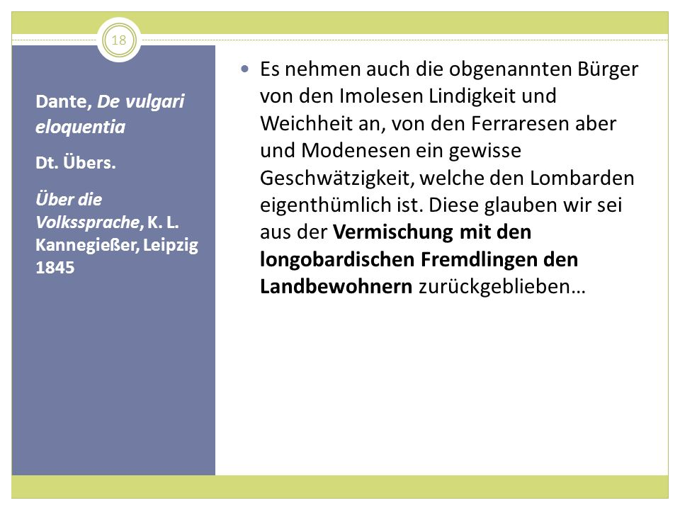 Dante, De vulgari eloquentia Dt. Übers. Über die Volkssprache, K. L. Kannegießer, Leipzig 1845 Es nehmen auch die obgenannten Bürger von den Imolesen