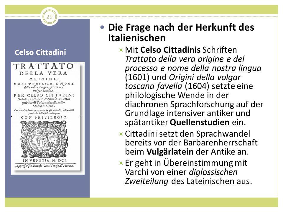 Celso Cittadini Die Frage nach der Herkunft des Italienischen Mit Celso Cittadinis Schriften Trattato della vera origine e del processo e nome della n