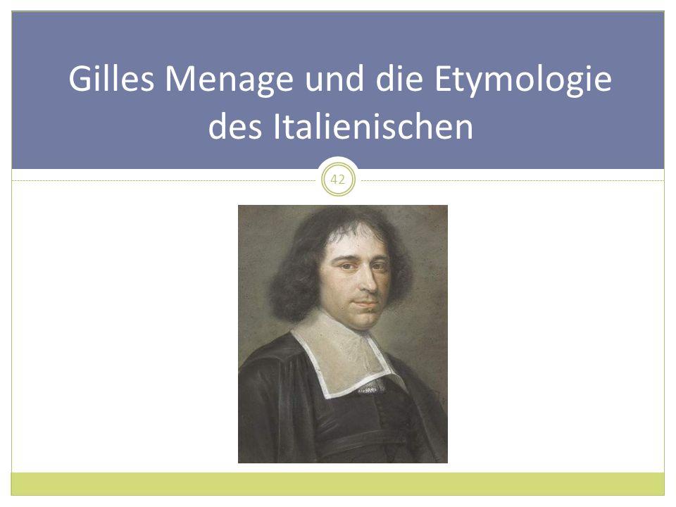 Gilles Menage und die Etymologie des Italienischen 42