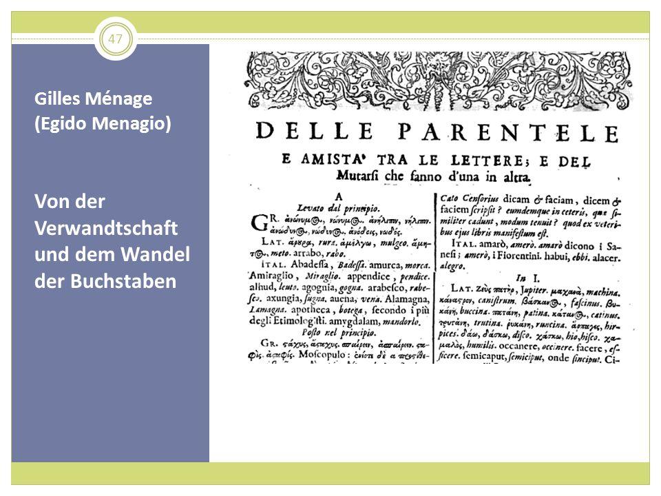 Gilles Ménage (Egido Menagio) Von der Verwandtschaft und dem Wandel der Buchstaben 47