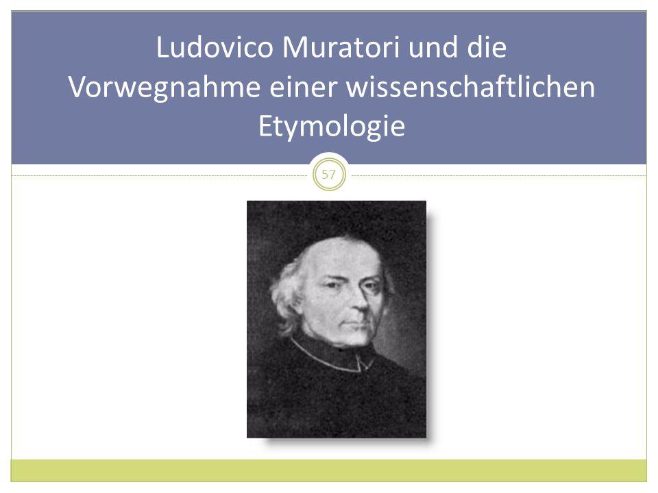 Ludovico Muratori und die Vorwegnahme einer wissenschaftlichen Etymologie 57