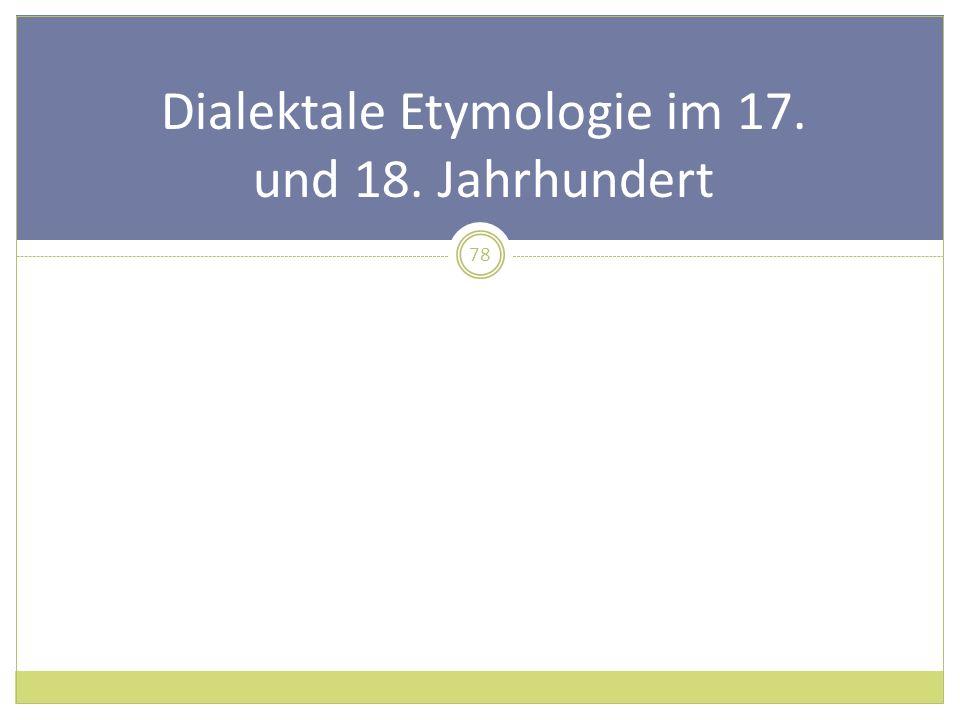 Dialektale Etymologie im 17. und 18. Jahrhundert 78